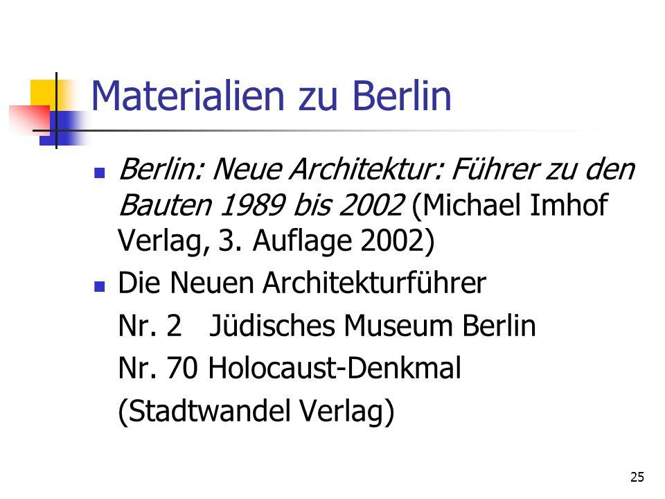 Materialien zu Berlin Berlin: Neue Architektur: Führer zu den Bauten 1989 bis 2002 (Michael Imhof Verlag, 3. Auflage 2002)