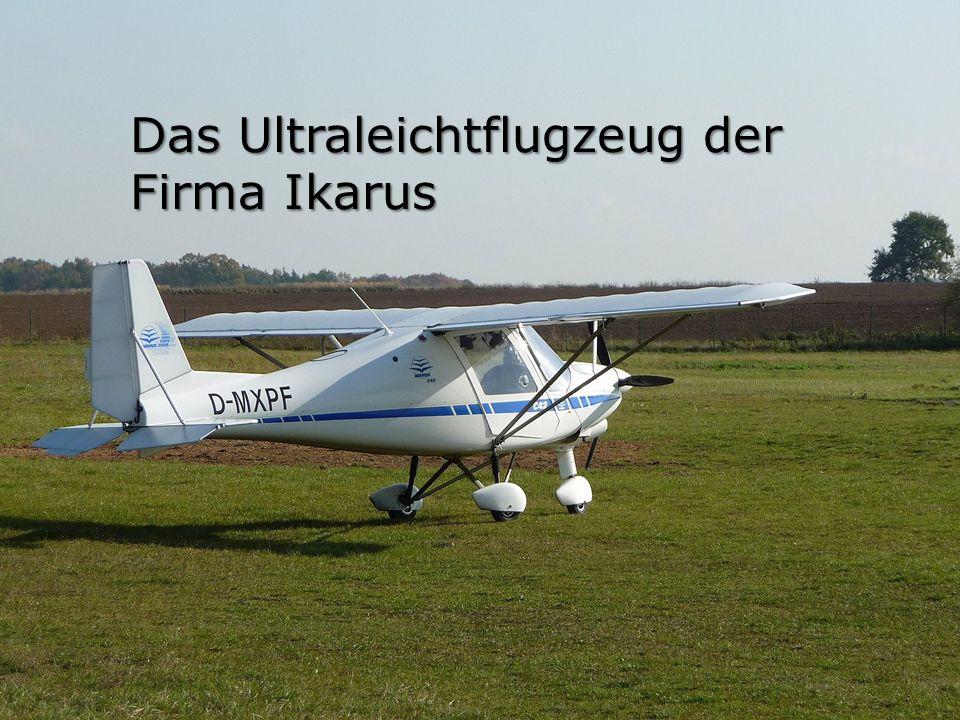 Das Ultraleichtflugzeug der Firma Ikarus