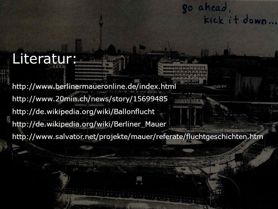 Literatur: http://www.berlinermaueronline.de/index.html