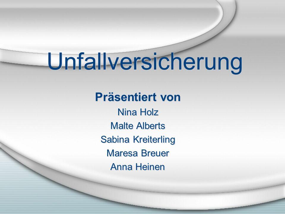 Unfallversicherung Präsentiert von Nina Holz Malte Alberts