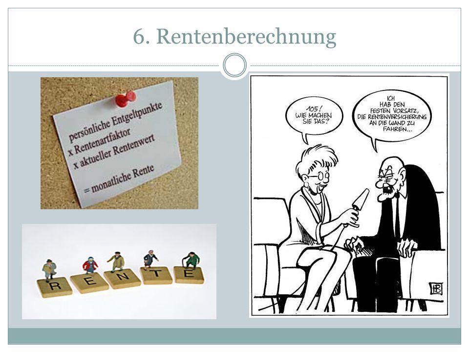 6. Rentenberechnung