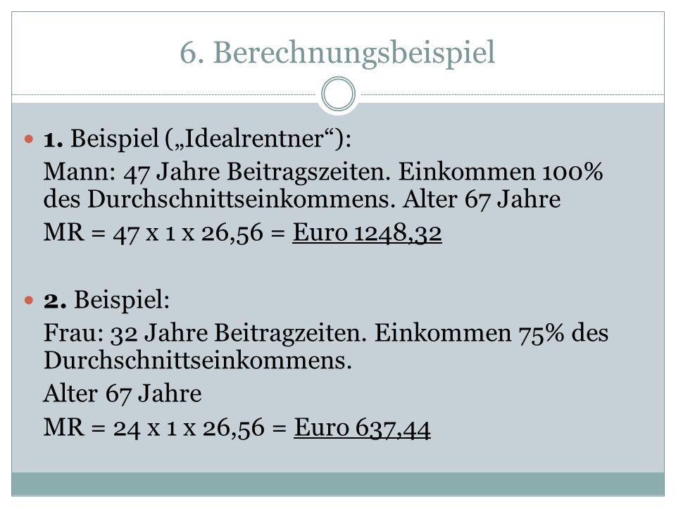 """6. Berechnungsbeispiel 1. Beispiel (""""Idealrentner ):"""