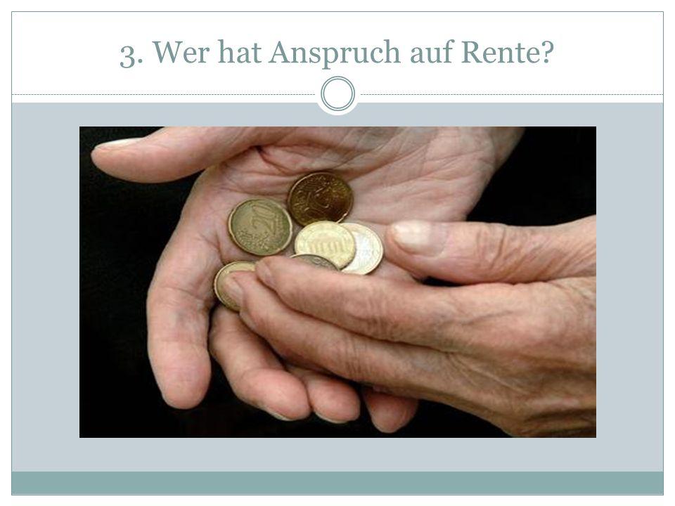 3. Wer hat Anspruch auf Rente