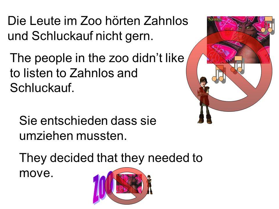 Zoo Die Leute im Zoo hörten Zahnlos und Schluckauf nicht gern.