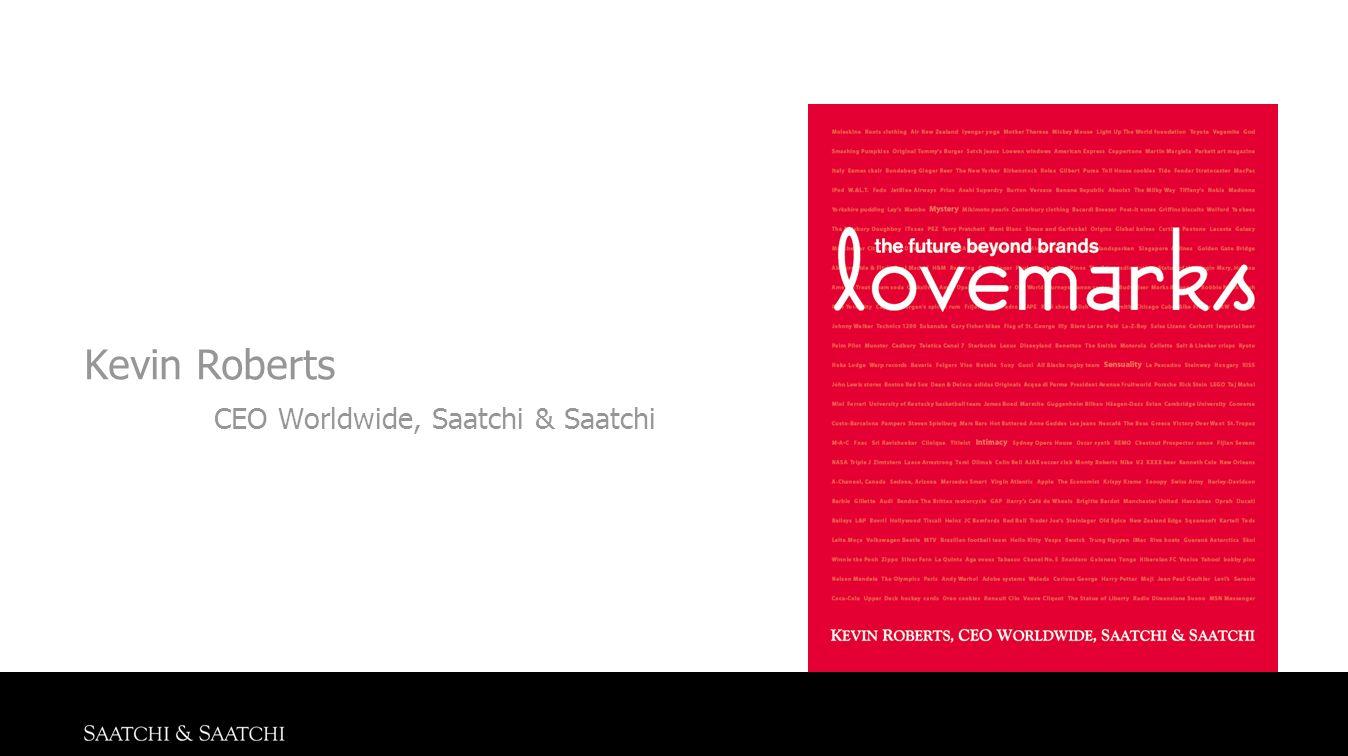 Kevin Roberts CEO Worldwide, Saatchi & Saatchi