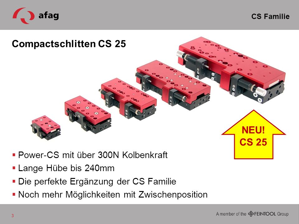 Compactschlitten CS 25 NEU! CS 25 Power-CS mit über 300N Kolbenkraft