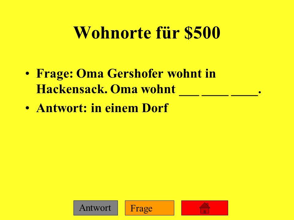 Wohnorte für $500 Frage: Oma Gershofer wohnt in Hackensack.