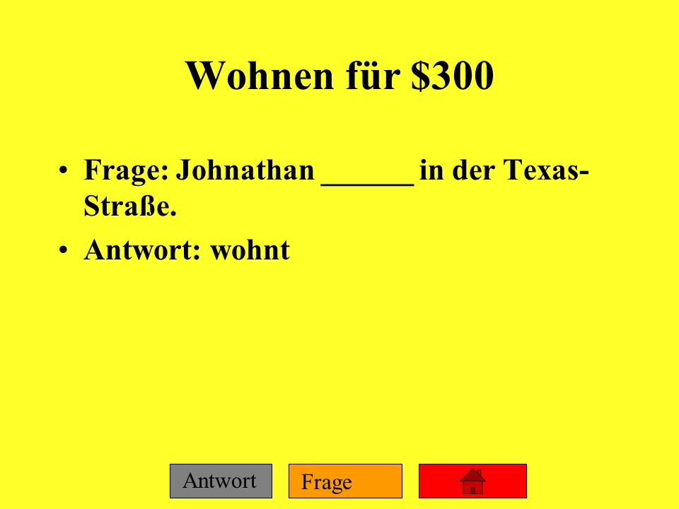Wohnen für $300 Frage: Johnathan ______ in der Texas-Straße.