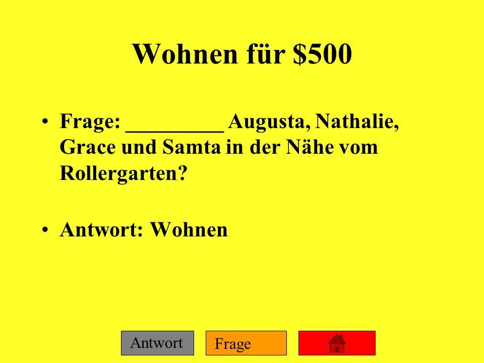 Wohnen für $500 Frage: _________ Augusta, Nathalie, Grace und Samta in der Nähe vom Rollergarten.