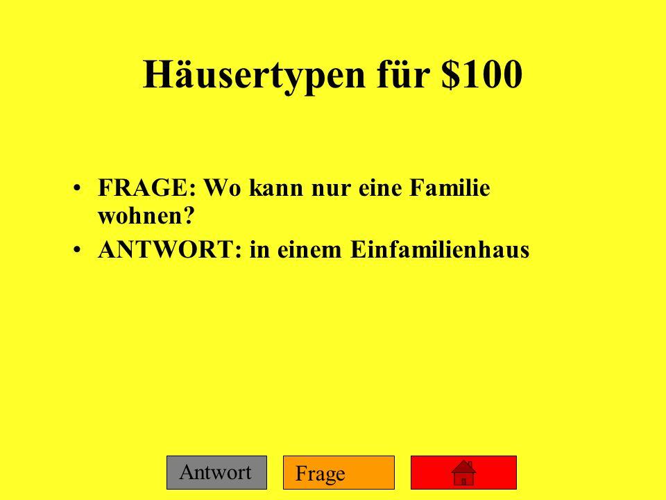 Häusertypen für $100 FRAGE: Wo kann nur eine Familie wohnen
