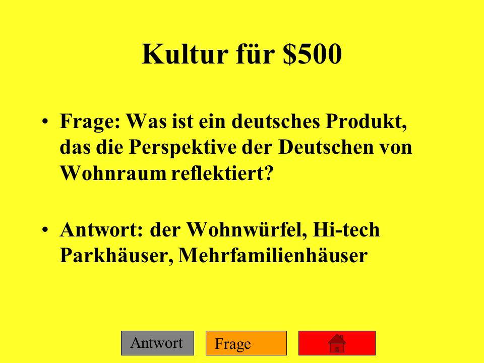 Kultur für $500 Frage: Was ist ein deutsches Produkt, das die Perspektive der Deutschen von Wohnraum reflektiert