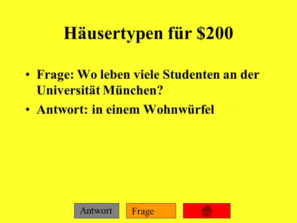 Häusertypen für $200 Frage: Wo leben viele Studenten an der Universität München.
