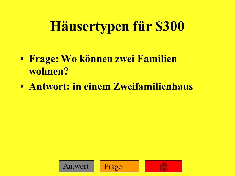 Häusertypen für $300 Frage: Wo können zwei Familien wohnen