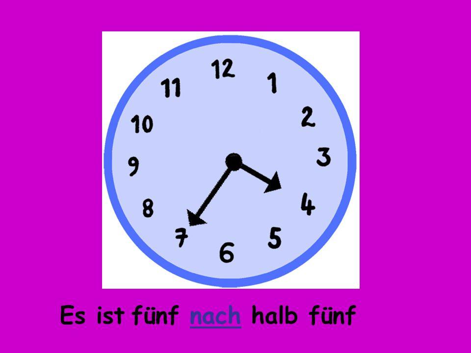 Es ist fünf nach halb fünf