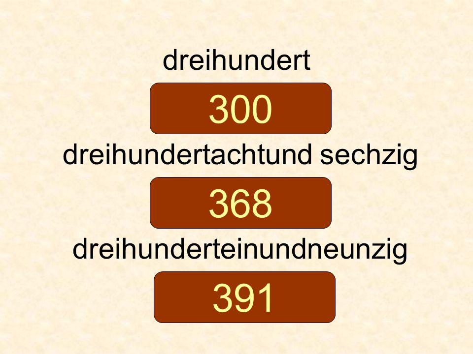 300 368 391 dreihundert dreihundertachtund sechzig