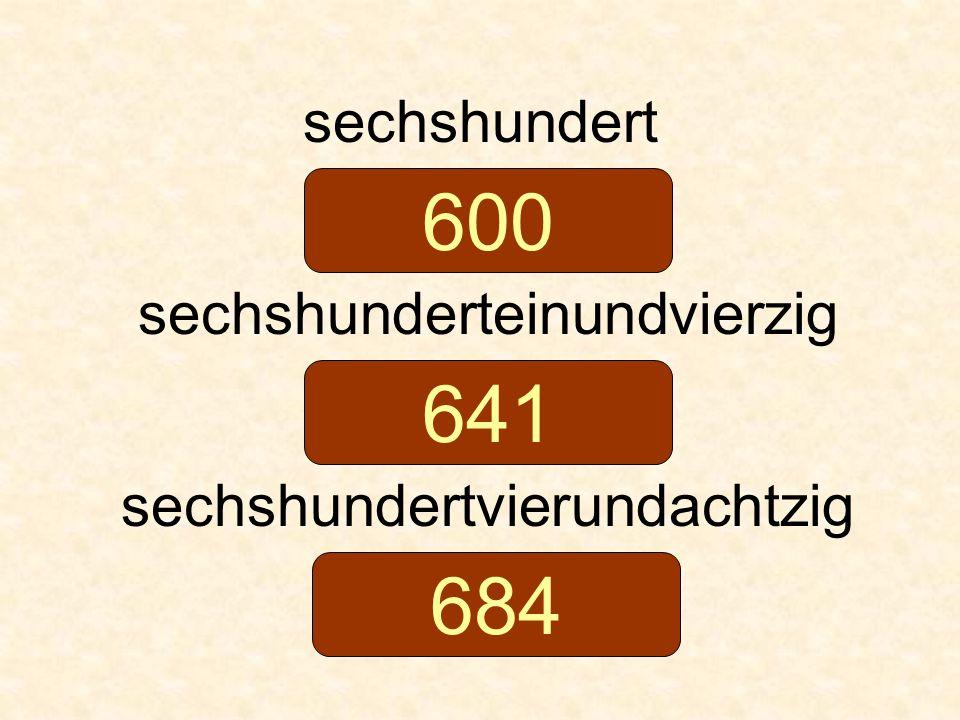 600 641 684 sechshundert sechshunderteinundvierzig