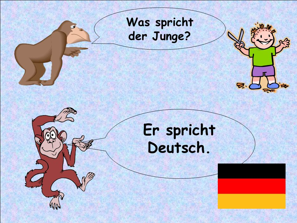 Was spricht der Junge Er spricht Deutsch.
