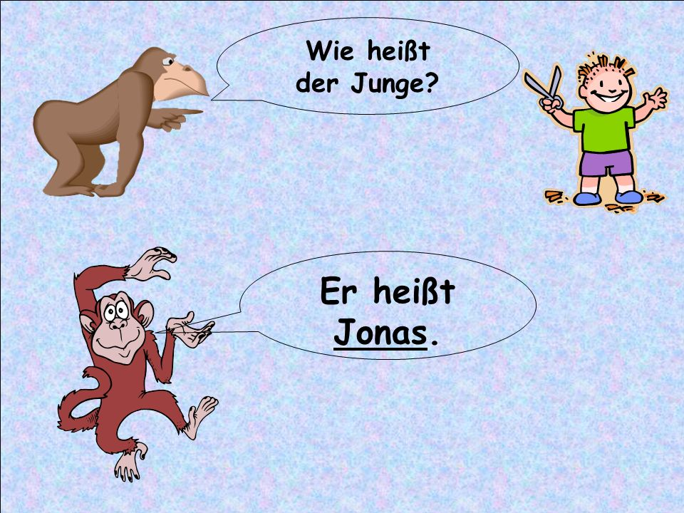 Wie heißt der Junge Er heißt Jonas.