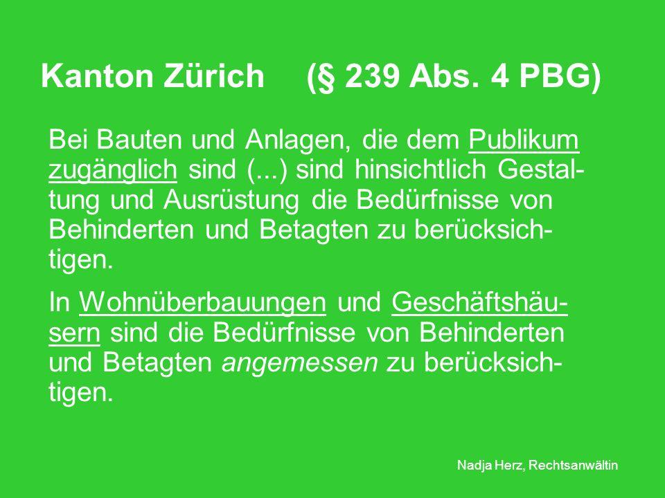 Kanton Zürich (§ 239 Abs. 4 PBG)