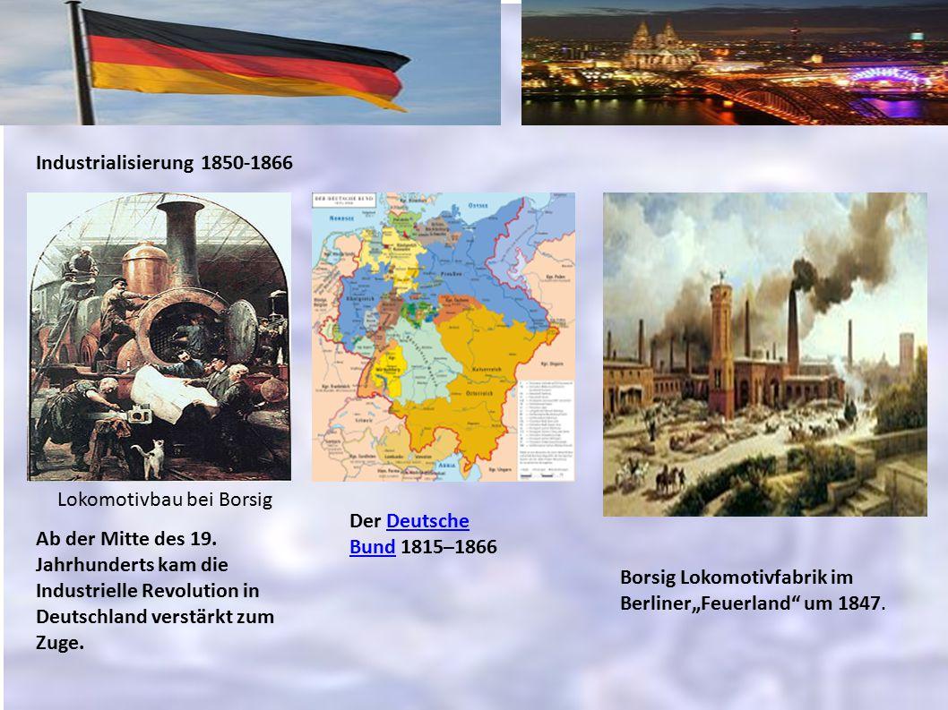 Industrialisierung 1850-1866 Lokomotivbau bei Borsig. Der Deutsche Bund 1815–1866.