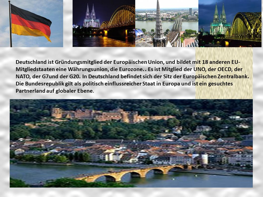 Deutschland ist Gründungsmitglied der Europäischen Union, und bildet mit 18 anderen EU-Mitgliedstaaten eine Währungsunion, die Eurozone.