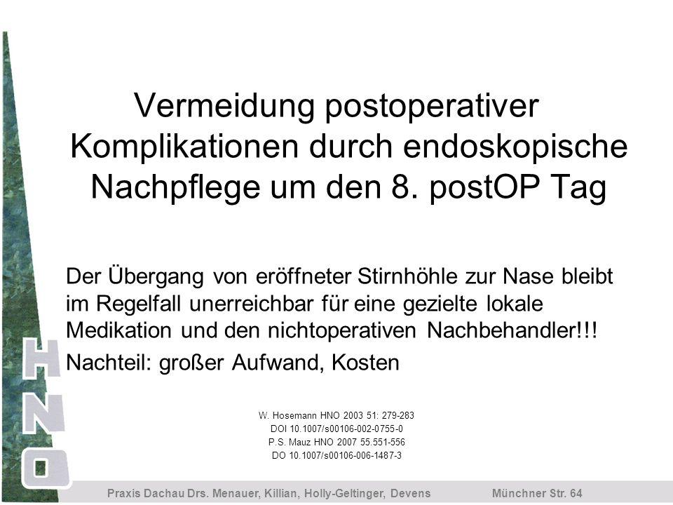 Vermeidung postoperativer Komplikationen durch endoskopische Nachpflege um den 8. postOP Tag
