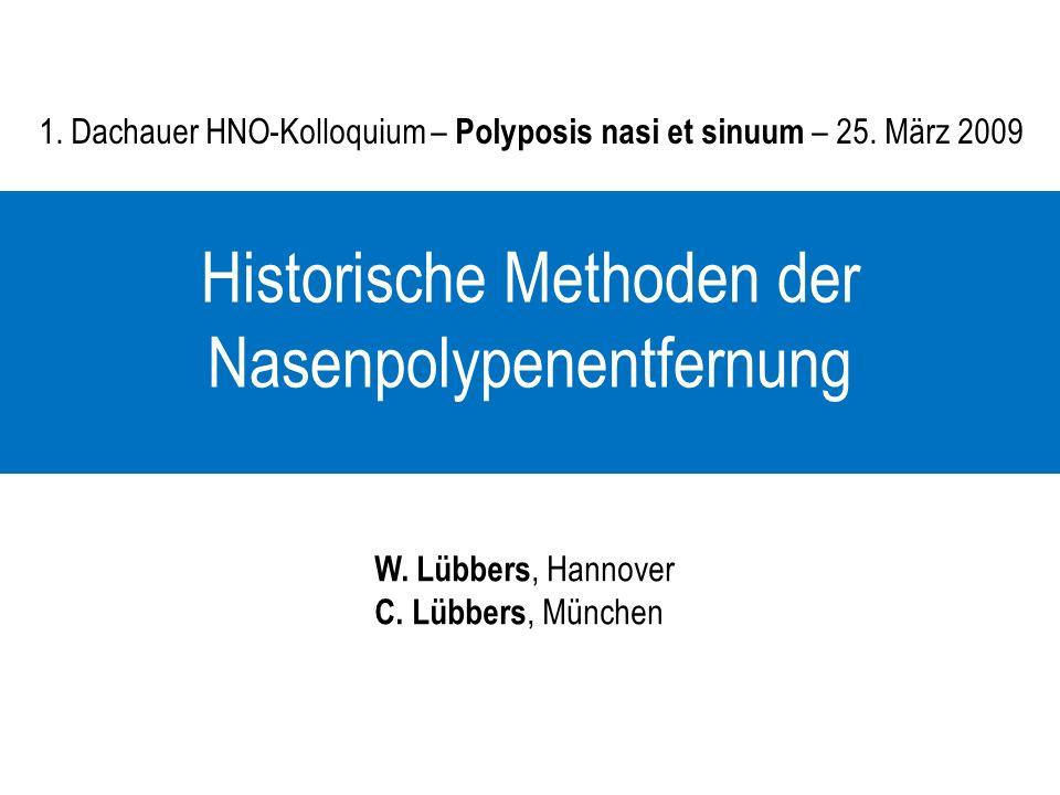 Historische Methoden der Nasenpolypenentfernung