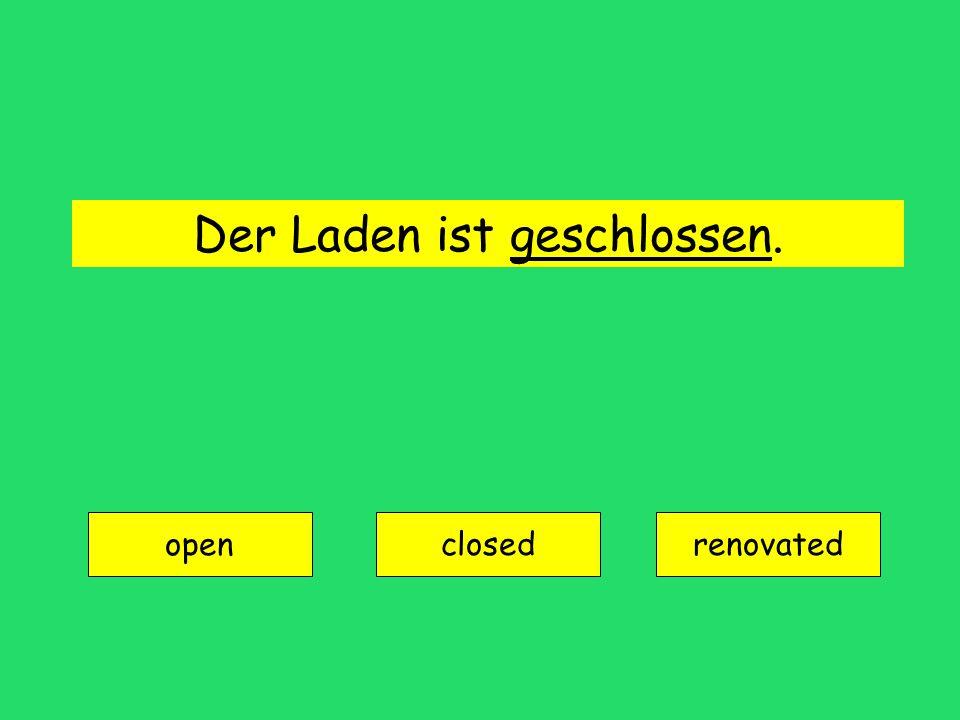 Der Laden ist geschlossen.