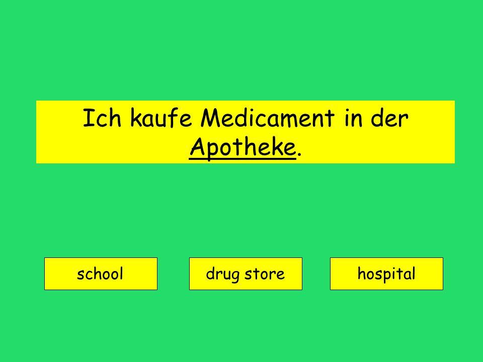 Ich kaufe Medicament in der Apotheke.