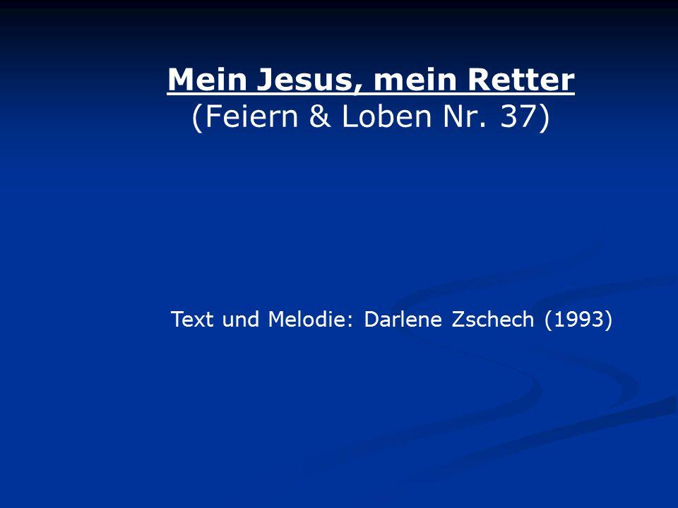 Mein Jesus, mein Retter (Feiern & Loben Nr. 37)