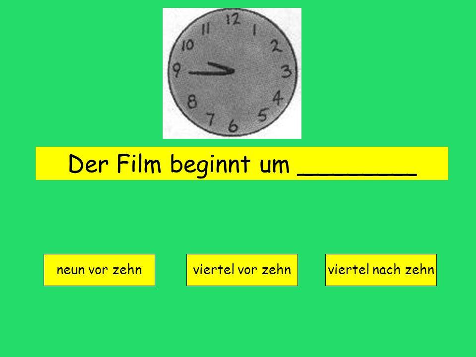 Der Film beginnt um ________