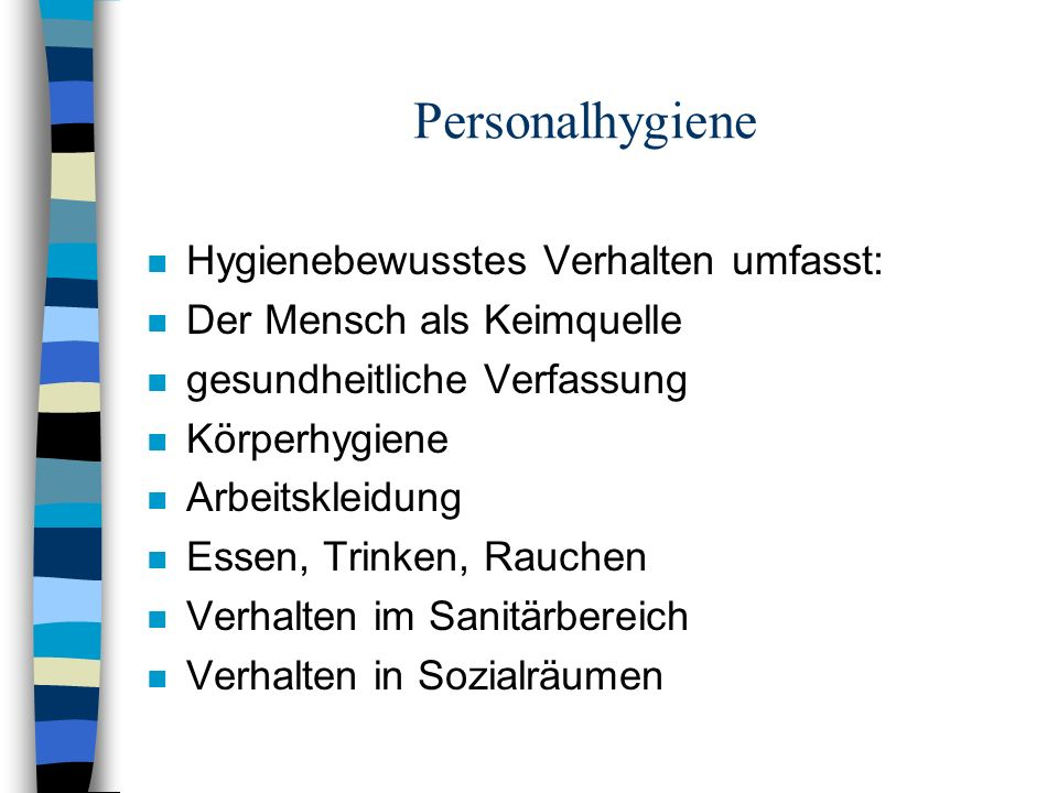 Personalhygiene Hygienebewusstes Verhalten umfasst: