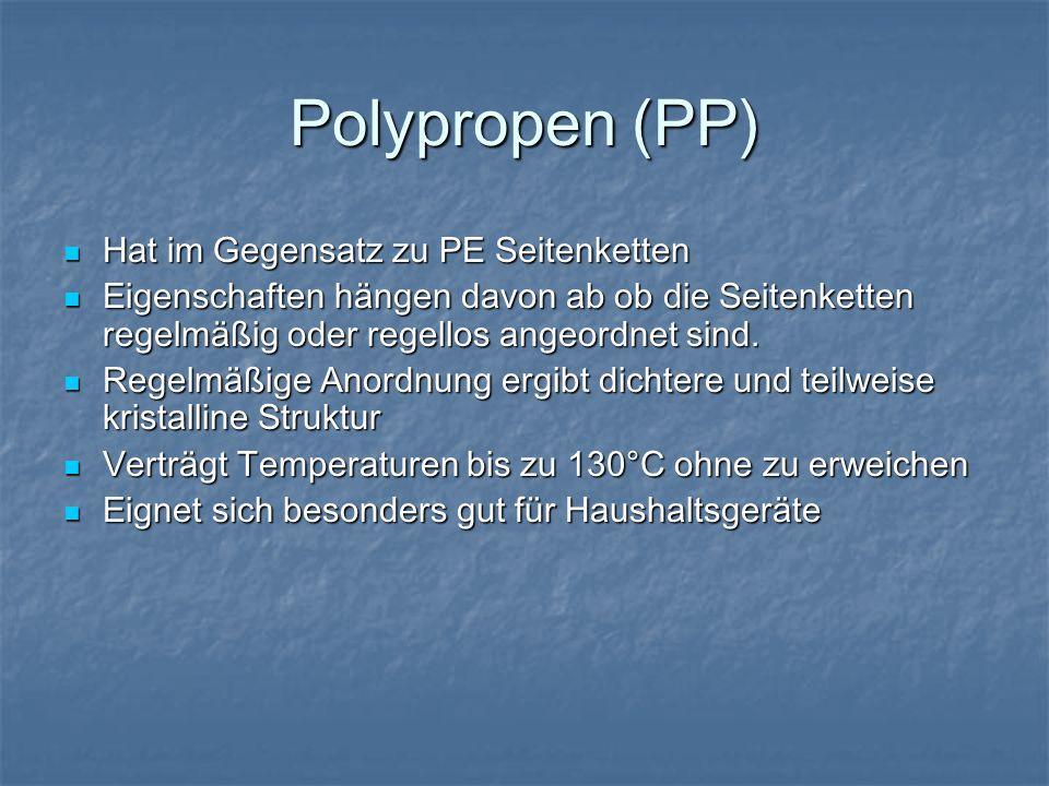 Polypropen (PP) Hat im Gegensatz zu PE Seitenketten