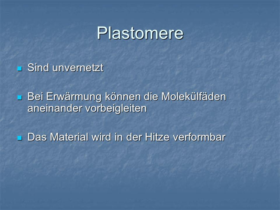 Plastomere Sind unvernetzt