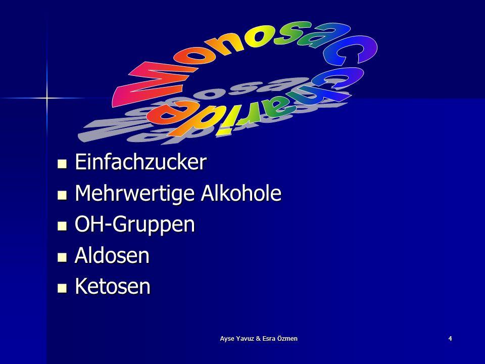 Monosaccharide Einfachzucker Mehrwertige Alkohole OH-Gruppen Aldosen