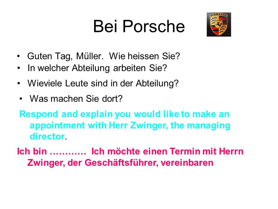 Bei Porsche Guten Tag, Müller. Wie heissen Sie