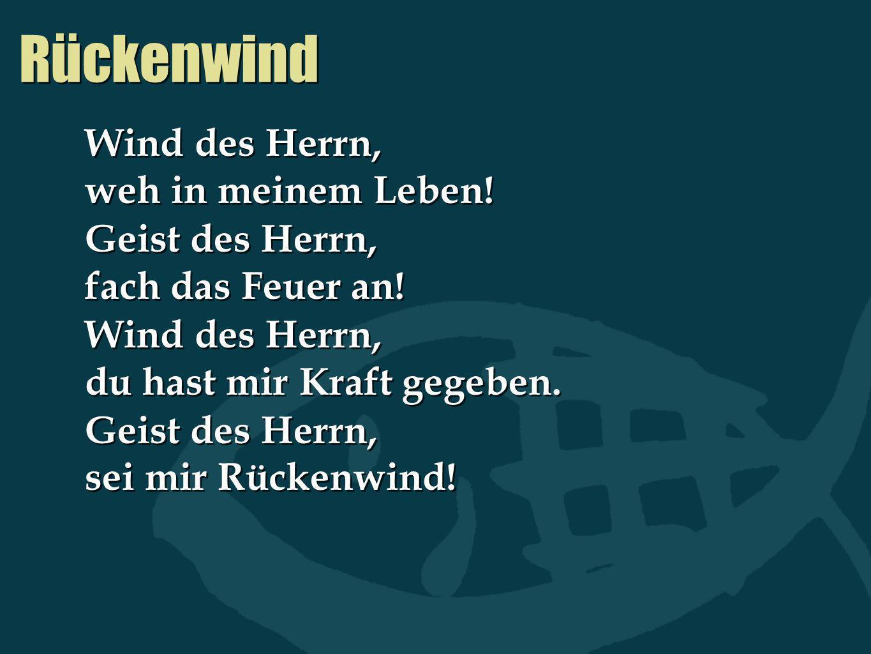Rückenwind Wind des Herrn, weh in meinem Leben!