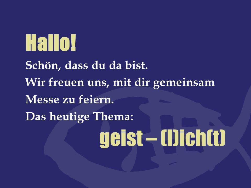 Hallo! geist – (l)ich(t) Schön, dass du da bist.