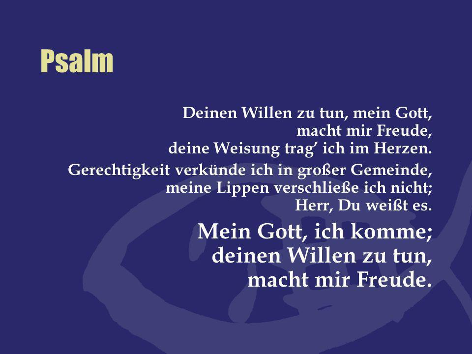 Psalm Mein Gott, ich komme; deinen Willen zu tun, macht mir Freude.