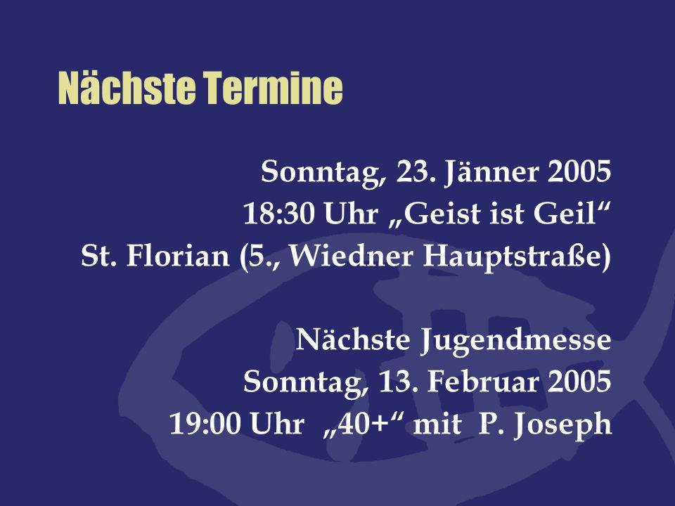 "Nächste Termine Sonntag, 23. Jänner 2005 18:30 Uhr ""Geist ist Geil"