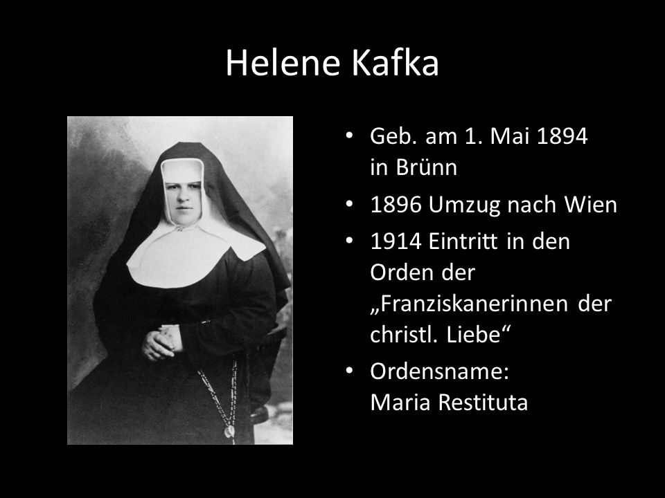 Helene Kafka Geb. am 1. Mai 1894 in Brünn 1896 Umzug nach Wien