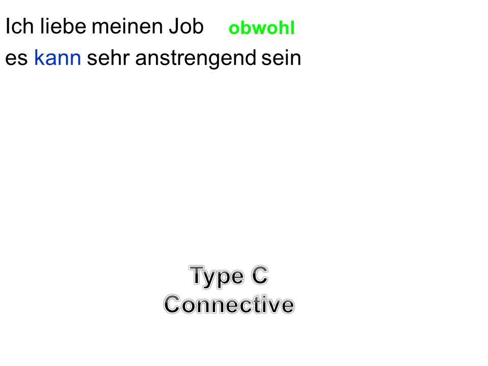 Type C Connective Ich liebe meinen Job es kann sehr anstrengend sein