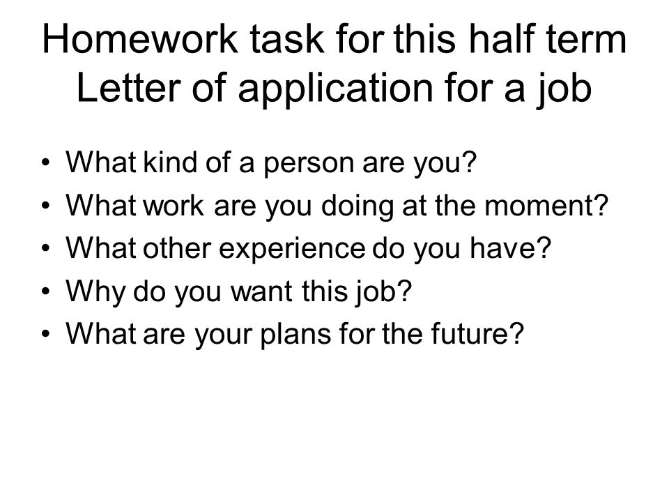 Homework task for this half term Letter of application for a job