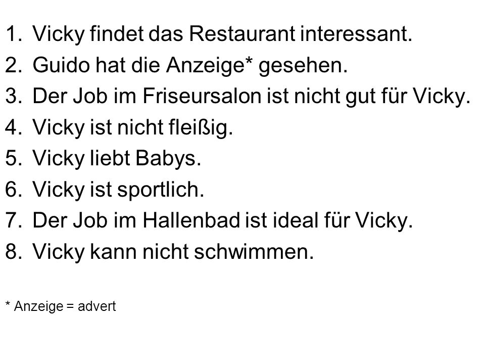 Vicky findet das Restaurant interessant.