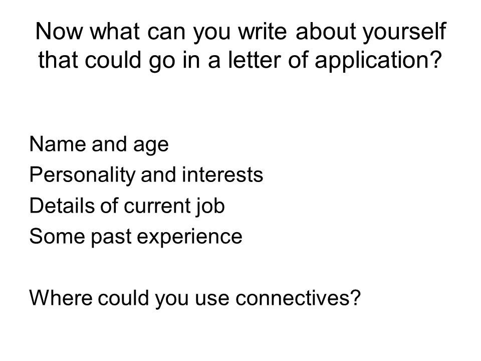 Now what can you write about yourself that could go in a letter of application