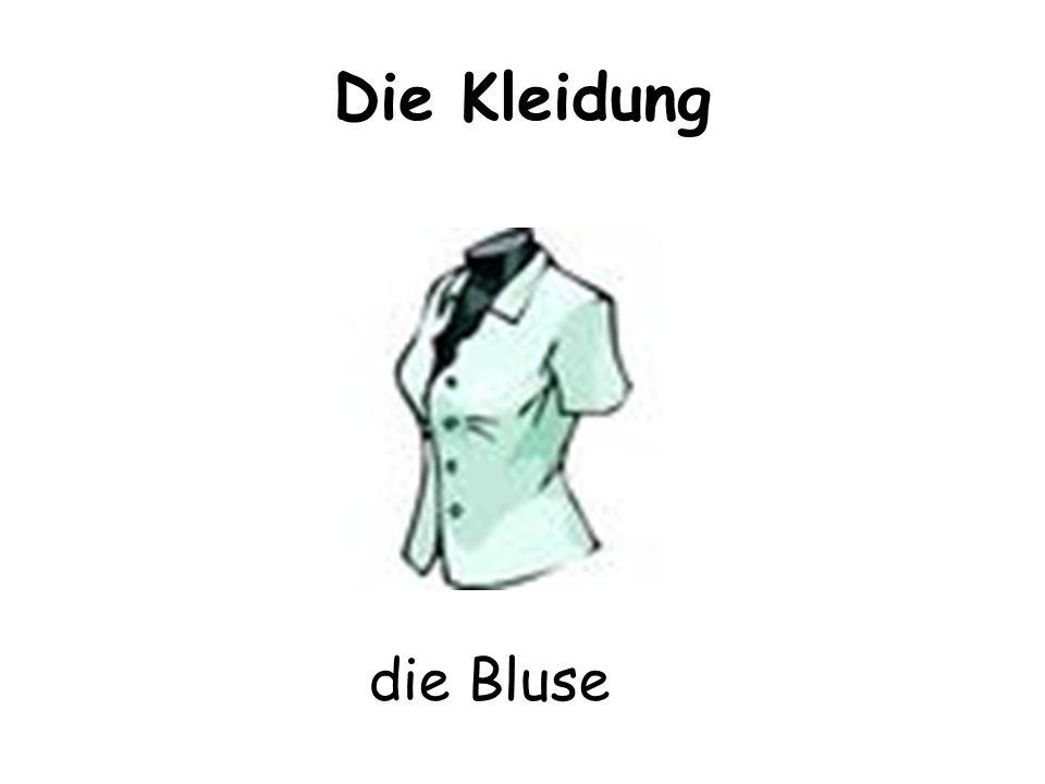 Die Kleidung die Bluse