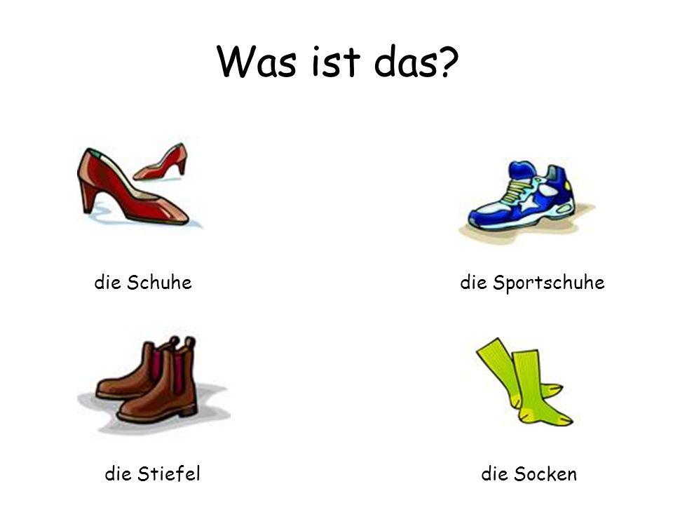 Was ist das die Schuhe die Sportschuhe die Stiefel die Socken