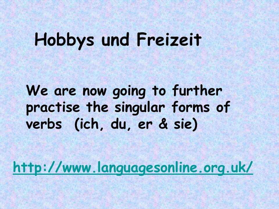 Hobbys und Freizeit We are now going to further