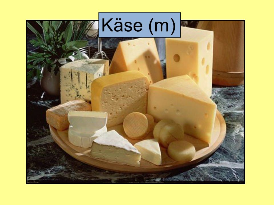Käse (m)
