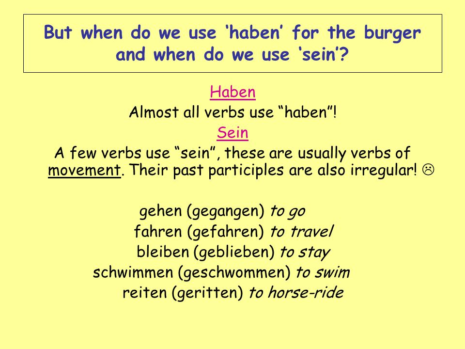 But when do we use 'haben' for the burger and when do we use 'sein'